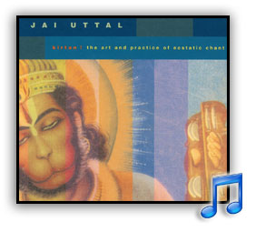 Jai Uttal Kirtan! The Art and Practice of Ecstatic Chant